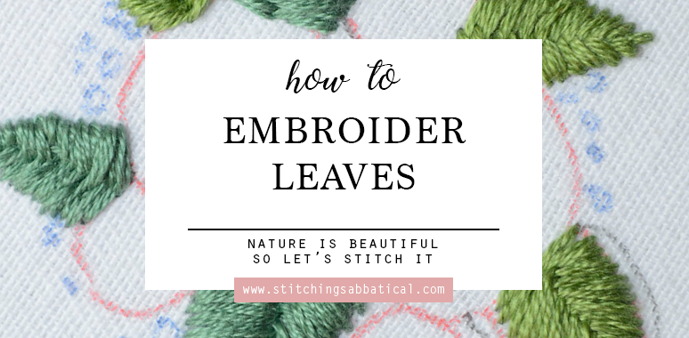 How to Embroider Leaves – Nature is Beautiful So Let's Stitch It